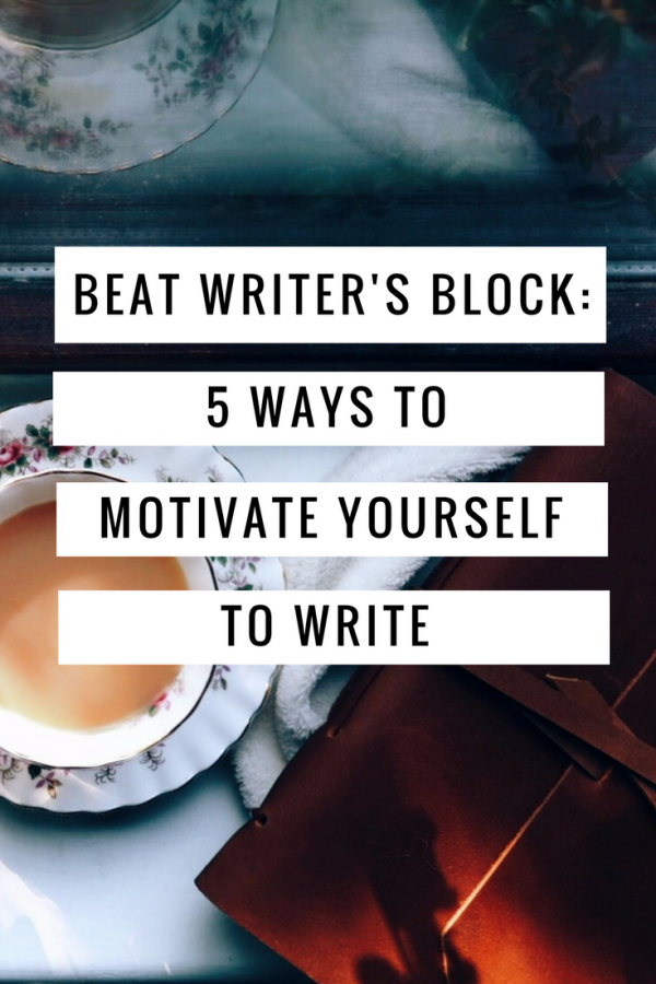 Beat Writer's Block: 5 simple ways to help to motivate yourself to write