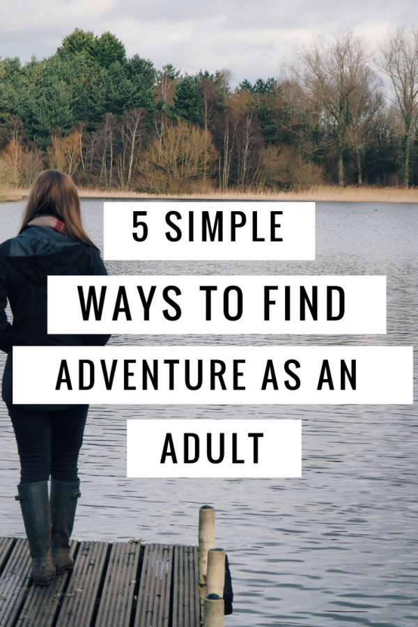 5 Simple Ways To Find Adventure As An Adult