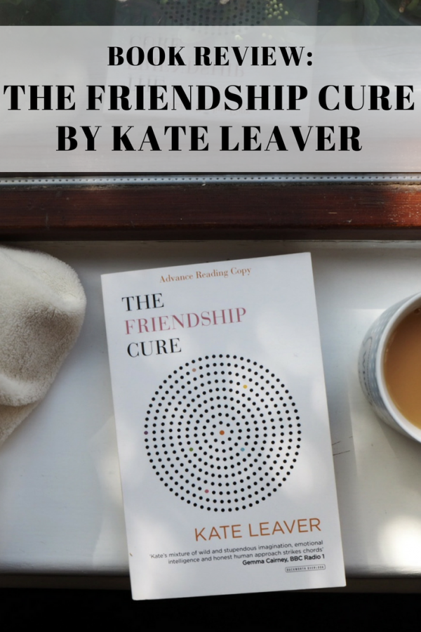 The Friendship Cure by Kate Leaver Book Review