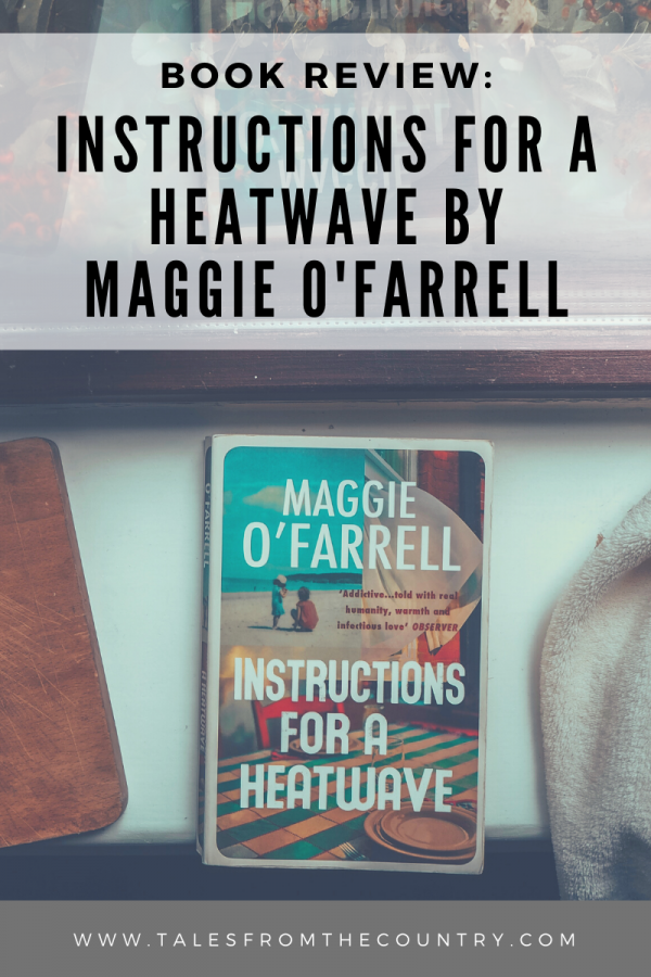 Book Review: Instructions for a Heatwave by Maggie O'Farrell