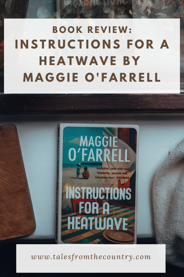 Instructions for a Heatwave by Maggie O'Farrell Book Review