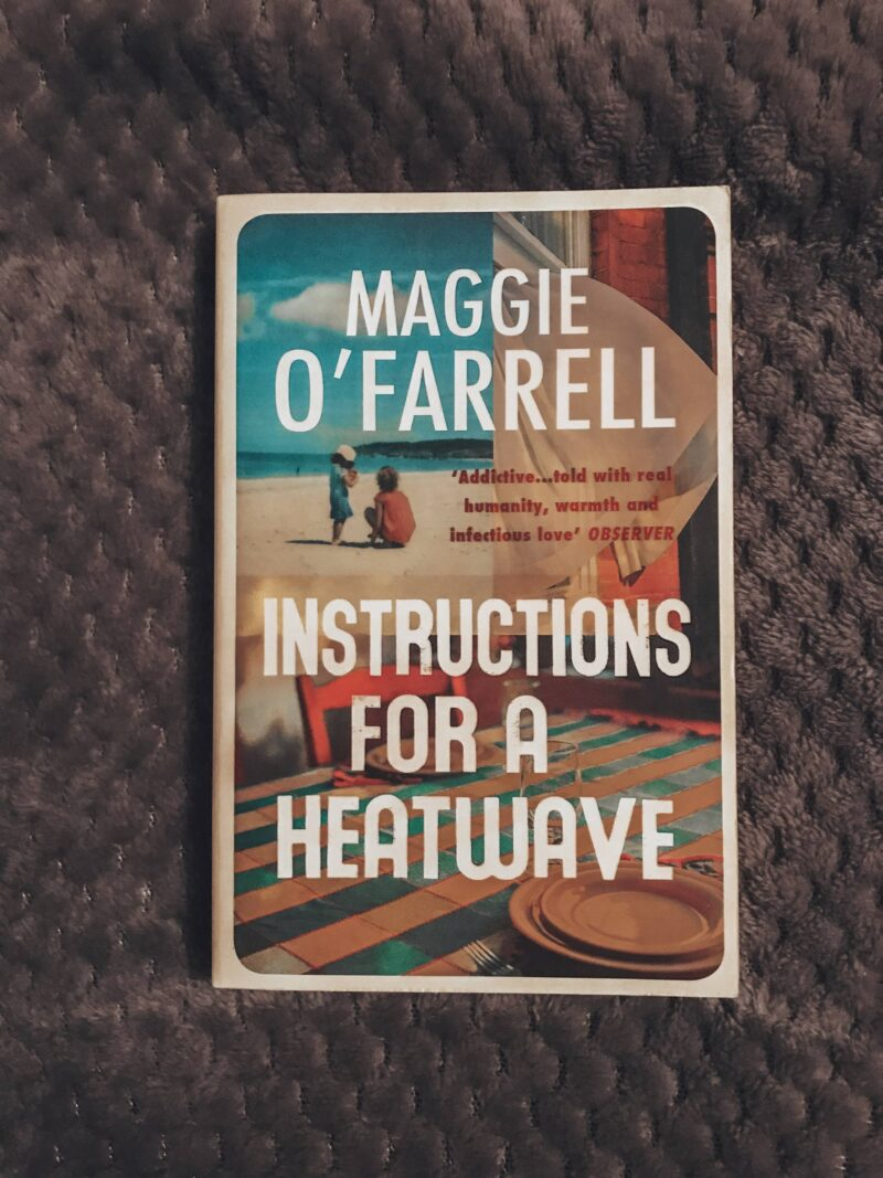 Maggie O'Farrell's instructions for a heatwave