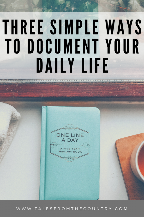 Three simple ways to document your daily life